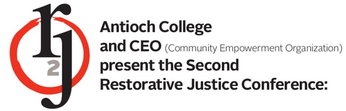 Letters R and J and the number 2 enclosed in a red circle. Next to text that reads: Antioch College and Community Empowerment Organization present the second restorative justice conference